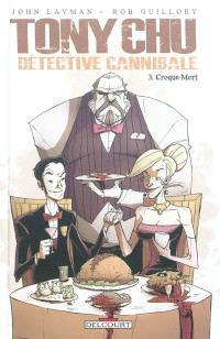 Tony Chu, détective cannibale. Volume 3, Croque-mort