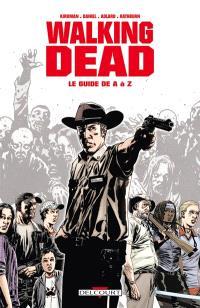 Walking dead : le guide de A à Z