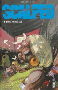 Scalped. Volume 6, Rongé jusqu'à l'os