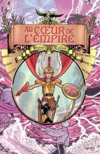 Au coeur de l'Empire : l'héritage de Luther Arkwright. Volume 3