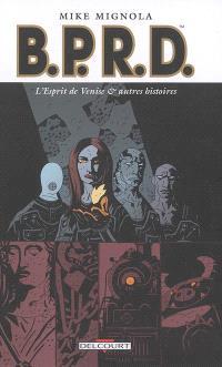 BPRD. Volume 2, L'esprit de Venise : et autres histoires