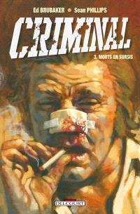 Criminal. Volume 3, Morts en sursis