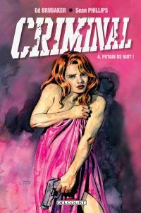 Criminal. Volume 4, Putain de nuit !