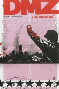 DMZ. Volume 6, Un jeu sanglant