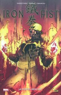 Iron Fist. Volume 4, Le mortel Iron Fist