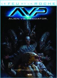 Le feu et la roche. Volume 4, AVP : Alien vs Predator