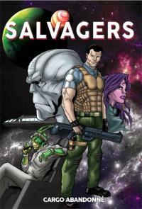 Salvegers. Volume 1, Cargo abandonné