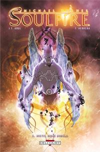 Soulfire. Volume 3, Nouvel ordre mondial