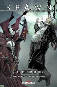 Spawn : la saga infernale. Volume 7, Le retour de Cog