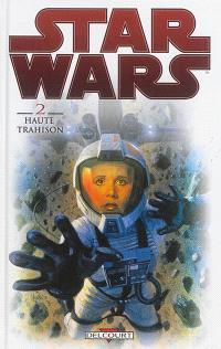 Star Wars. Volume 2, Haute trahison