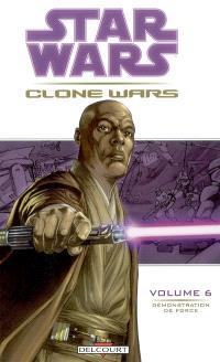 Star Wars : Clone Wars. Volume 6, Démonstration de force