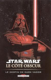Star Wars : le côté obscur. Volume 5, Le destin de Dark Vador