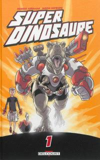 Super Dinosaure. Volume 1