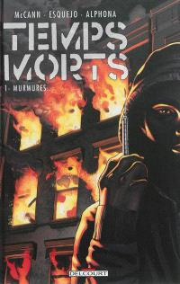 Temps morts. Volume 1, Murmures...
