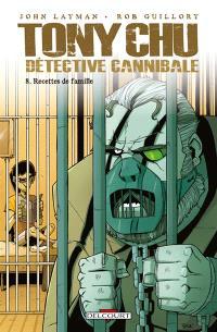 Tony Chu, détective cannibale. Volume 8, Recettes de famille