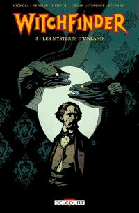 Witchfinder. Volume 3, Les mystères d'Unland