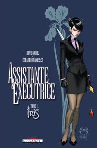 Assistante & exécutrice. Volume 1, Iris
