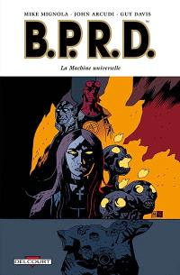 BPRD. Volume 6, La machine universelle