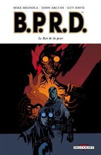 BPRD. Volume 11, Le roi de la peur