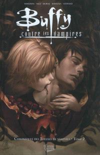 Buffy contre les vampires : chroniques des tueuses de vampires. Volume 2