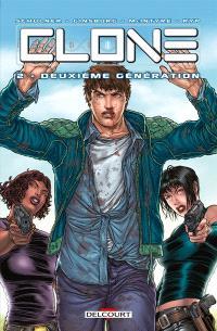 Clone. Volume 2, Deuxième génération