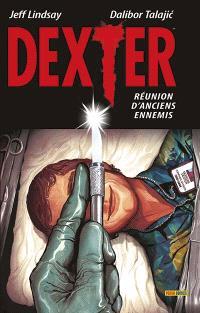 Dexter. Volume 1, Réunion d'anciens ennemis