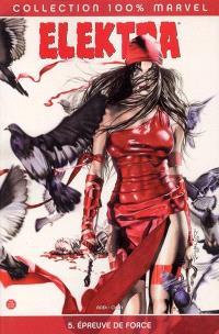Elektra. Volume 5, Epreuve de force