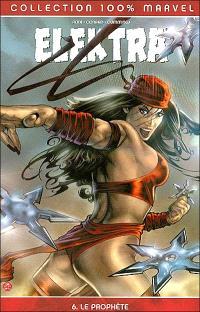 Elektra. Volume 6, Le prophète