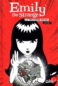 Emily the Strange. Volume 03, La treizième heure