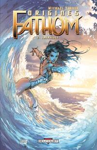 Fathom origines. Volume 2, Emergence