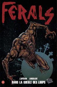 Ferals. Volume 2, Dans la gueule des loups