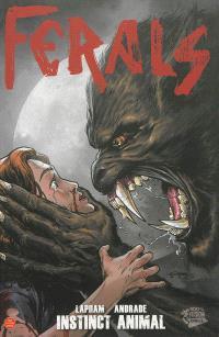 Ferals. Volume 1, Instinct animal