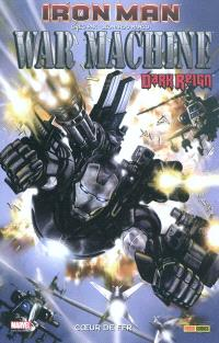 Iron Man. Volume 1, War machine : coeur de fer