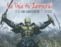 La voie du samouraï. Volume 2, Du sang dans la neige