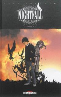 Nightfall. Volume 3, La chute