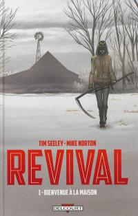 Revival. Volume 1, Bienvenue à la maison