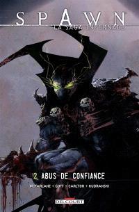 Spawn : la saga infernale. Volume 2, Abus de confiance