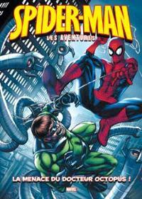 Spider-Man : les aventures. Volume 2, La menace du docteur Octopus