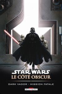 Star Wars : le côté obscur. Volume 12, Dark Vador : mission fatale
