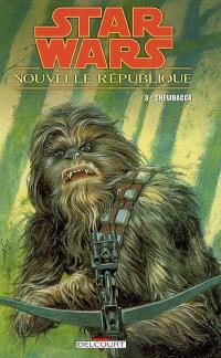 Star Wars : Nouvelle République. Volume 3, Chewbacca