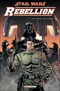Star Wars : rébellion. Volume 4, Mon frère, mon ennemi