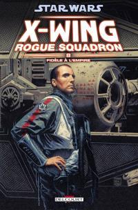 Star Wars : X-Wing, Rogue squadron. Volume 8, Fidèle à l'Empire