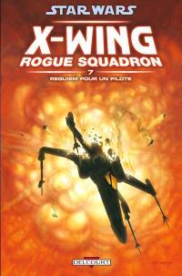 Star Wars : X-Wing, Rogue squadron. Volume 7, Requiem pour un pilote