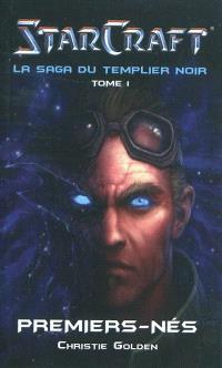 Starcraft : la saga du Templier noir. Volume 1, Premiers-nés