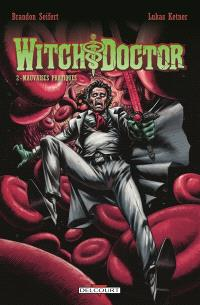 Witch doctor. Volume 2, Mauvaises pratiques