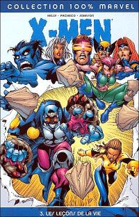 X-Men. Volume 3, Les leçons de la vie