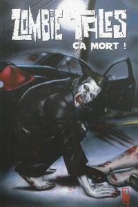 Zombie tales. Volume 4, Ca mort !