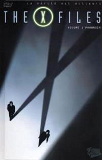The X files : la vérité est ailleurs. Volume 1, Paranoïa