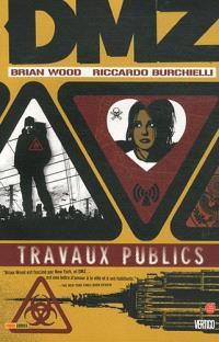 DMZ. Volume 3, Travaux publics