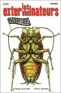 Les exterminateurs. Volume 1, Bug brothers